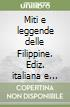 Miti e leggende delle Filippine. Ediz. italiana e filippina libro