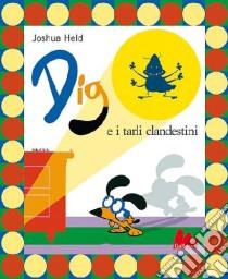 Dig e i tarli clandestini libro di Held Joshua