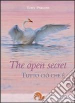 The Open secret. Tutto ciò che è libro di Parsons Tony