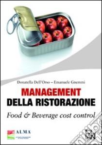 Management della ristorazione. Food & beverage cost control libro di Dell'Orso Donatella - Gnemmi Emanuele