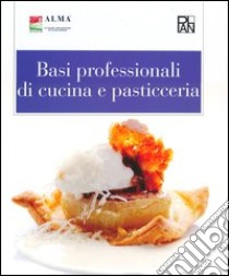 Basi professionali di cucina e pasticceria. Con aggiornamento online libro