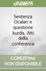 Sentenza Ocalan e questione kurda. Atti della conferenza