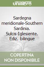Sardegna meridionale-Southern Sardinia. Sulcis-Iglesiente libro di Bradley Frederick
