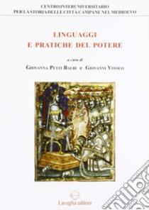 Linguaggi e pratiche del potere. Genova e il Regno di Napoli tra Medioevo ed età moderna libro