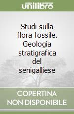 Studi sulla flora fossile. Geologia stratigrafica del senigalliese libro di Massalongo Abramo - Scarabelli Gommi Flamini Giuseppe