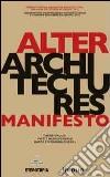 Alter Architectures Manifesto. Ediz. multilingue libro