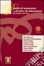 Prodotti di trattamento ed ausiliari di elaborazione dei mosti e dei vini libro