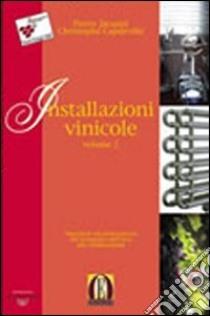 Installazioni vinicole libro di Jacquet Pierre - Capdeville Christophe