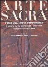 Arte sacra. Verso una nuova committenza. A 40 anni dalla Costituzione conciliare Sacrosanctum Concilium libro