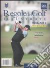 Le regole del golf illustrate 2008-2011 libro