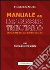 Manuale del difensore tributario alla luce delle più recenti novità formative libro