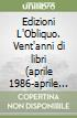 Edizioni L'Obliquo. Vent'anni di libri (aprile 1986-aprile 2006) libro