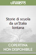 Storie di scuola da un'Italia lontana