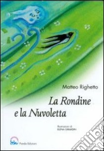 La rondine e la nuvoletta libro di Righetto Matteo