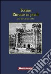 Torino. Ritratto in piedi. Nascita di una citt libro