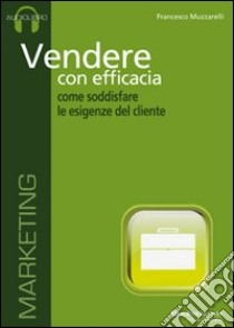 Vendere con efficacia. CD Audio libro di Muzzarelli Francesco