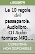 Le 10 regole del passaparola. Audiolibro. CD Audio formato MP3 libro