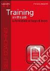 Training on the job. La formazione sul luogo di lavoro. Audiolibro. CD Audio formato MP3 libro