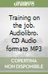 Training on the job. Audiolibro. CD Audio formato MP3 libro