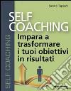 Self coaching. Impara a trasformare e tuoi obiettivi in risultati. Audiolibro. CD Audio formato MP3 libro