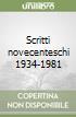 Scritti novecenteschi 1934-1981 libro