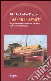 Taarab iko wapi? La poesia cantata taarab a Zanzibar in età contemporanea. Ediz. multilingue libro