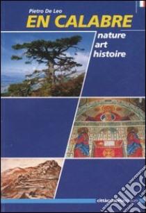 En Calabre. Nature, art, histoire libro di De Leo Pietro