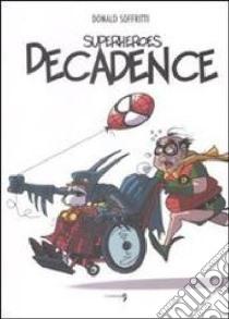Superheroes decadence libro di Soffritti Donald