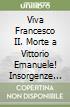 Viva Francesco II. Morte a Vittorio Emanuele! Insorgenze popolari e briganti in Abruzzo, Lazio e Molise durante la conquista del Sud. 1860-1861