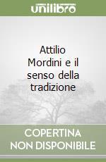 Attilio Mordini e il senso della tradizione libro di Rizza Paolo