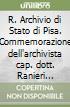 R. Archivio di Stato di Pisa. Commemorazione dell'archivista cap. dott. Ranieri Bientinesi caduto per la patria. 26 maggio 1918