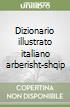 Dizionario illustrato italiano arberisht-shqip libro