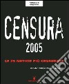 Censura 2005. Le 25 notizie pi� censurate