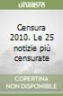 Censura 2010. Le 25 notizie pi� censurate
