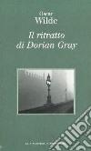 Il ritratto di Dorian Gray libro