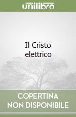 Il Cristo elettrico libro di Voce Lello