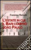 L'estate in cui il Bari comprò Joao Paulo libro