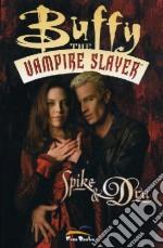 Spike & Dru. Buffy. The vampire slayer libro