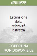 Estensione della relatività ristretta libro di Bonacci Enzo