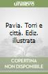 Pavia torri e citt�