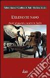 L'elefante nano. Storie di giganti e mostri in Sicilia