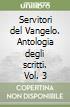 Servitori del Vangelo. Antologia degli scritti (3) libro