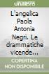 L'angelica Paola Antonia Negri. Le drammatiche vicende della «divina madre» (1508-1555) libro