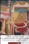 L'arte, la bellezza e il magistero della Chiesa. Atti del Convegno sull'arte sacra (Cosenza, 14 novembre 2008) libro