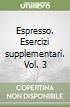 Espresso. Esercizi supplementari (3) libro