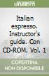 Italian espresso. Instructor's guide. Con CD-ROM (1) libro