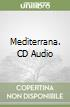 Mediterrana. CD Audio