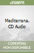 Mediterrana. CD Audio