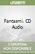 Fantasmi. CD Audio