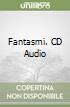 Fantasmi. CD Audio